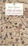 Ode al vino e altre odi elementari - Pablo Neruda, Giovanni Battista De Cesare