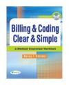 Billing & Coding Clear & Simple: A Medical Insurance Worktext [With CDROM] - Nancy Gardner