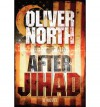 After Jihad ( CANCELLED ) - Oliver North