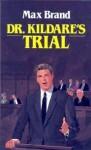 Dr. Kildare's Trial - Max Brand