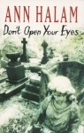 Don't Open Your Eyes - Ann Halam