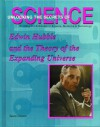 Edwin Hubble and the Expanding Universe: Profiling the Achievers in Science, Medicine & Technology - Susan Zannos