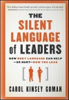 The Silent Language of Leaders: How Body Language Can Help - Or Hurt - How You Lead - Carol Kinsey Goman
