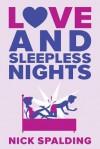 Love... and Sleepless Nights - Nick Spalding