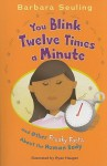 You Blink Twelve Times a Minute: And Other Freaky Facts about the Human Body - Barbara Seuling, Ryan Haugen