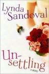 Unsettling: A Novel - Lynda Sandoval
