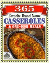 365 Favorite Brand Name Casseroles & One-Dish Meals - Publications International Ltd.