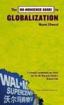 The No-Nonsense Guide to Globalization - Wayne Ellwood
