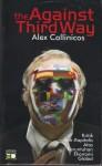 Against The Third Way : Kritik Anti-Kapitalis Atas Keruntuhan Ekonomi Global - Alex Callinicos