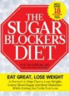 The Sugar Blockers Diet: The Doctor-Designed 3-Step Plan to Lose Weight, Lower Blood Sugar, and Beat Diabetes--While Eating the Carbs You Love - Rob Thompson, Editors of Prevention Magazine