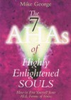 The 7 Aha's of Highly Enlightened Souls: How to Free Yourself from all Forms of Stress - Mike George