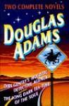 Dirk Gently's Holistic Detective Agency / The Long Dark Tea-time of the Soul (Dirk Gently, #1-2) - Douglas Adams