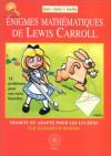 Les Énigmes mathématiques Lewis Carroll - Lewis Carroll