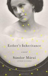 Esther's Inheritance - Sándor Márai, George Szirtes