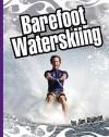 Barefoot Waterskiing - Jim Gigliotti