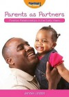 Parents as Partners: Positive Relationships in the Early Years - Jennie Lindon