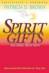 Spirit Gifts Participant's Workbook - Patricia D. Brown