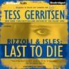Last to Die (Rizzoli & Isles, #10) - Tanya Eby, Tess Gerritsen