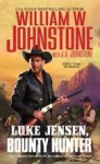 Luke Jensen, Bounty Hunter - William W. Johnstone, J.A. Johnstone