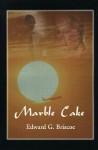 Marble Cake - Edward Briscoe