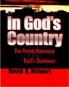 In God's Country: The Patriot Movement and the Pacific Northwest - David A. Neiwert