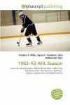 1962-63 Ahl Season - Agnes F. Vandome, John McBrewster, Sam B Miller II