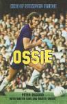 Ossie: King of Stamford Bridge - Peter Osgood, Martin King, Martin Knight