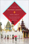 Burmese Lessons: A true love story - Karen Connelly