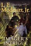 Imager's Intrigue: The Third Book of the Imager Portfolio - L.E. Modesitt Jr.