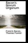 Bacon's Novum Organum - Francis Bacon