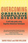 Overcoming Obsessive Compulsive Disorder - David Veale, Rob Willson