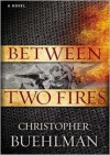 Between Two Fires - Christopher Buehlman, T.B.A.