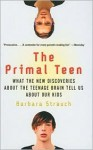 Primal Teen (School & Library Binding) - Barbara Strauch