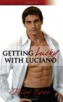 Getting Lucky with Luciano - Kelley Nyrae