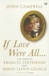 If Love Were All...: The Story of Frances Stevenson and David Lloyd George - John Campbell