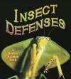 Insect Defenses - Bobbie Kalman, Rebecca Sjonger