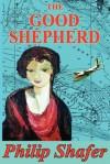 The Good Shepherd - Philip Shafer, Micaela Porte