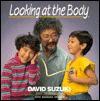 Looking at the Body - David Suzuki