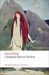 Complete Shorter Fiction - Oscar Wilde