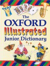 The Oxford Illustrated Junior Dictionary - Rosemary Sansome, Dee Reid, Barry Rowe