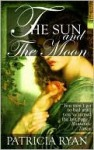 The Sun and the Moon (Wexford Family Series #2) - Patricia Ryan