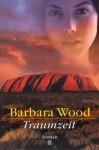 Traumzeit - Barbara Wood, Manfred Ohl, Hans Sartorius