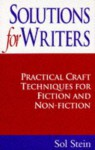 Solutions For Writers: Practical Craft Techniques For Fiction And Non Fiction - Sol Stein