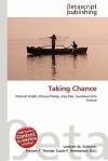 Taking Chance - Lambert M. Surhone, Mariam T. Tennoe, Susan F. Henssonow