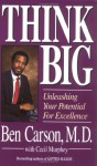 Think Big: Unleasing Your Potential for Excellence - Ben Carson, Cecil B. Murphey
