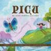 Picu: Un Cuento Chamanico Para Ninos - Carola Castillo, Johanna Boccardo