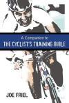 A Companion to the Cyclist's Training Bible - Joe Friel