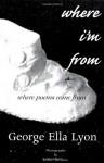Where I'm From (Writers' & Young Writers' Series #2) - George Ella Lyon, Robert Hoskins, Bob Hoskins