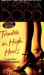 Trouble in High Heels - Christina Dodd
