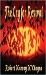 The Cry For Revival - Robert Murray M'Cheyne, Robert Murray McCheyne